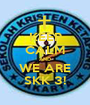 KEEP CALM AND WE ARE SKK 3! - Personalised Poster A1 size