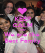KEEP CALM AND We are the  Best Family - Personalised Poster A1 size