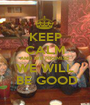 KEEP CALM AND WE PROMISE WE WILL  BE GOOD - Personalised Poster A1 size