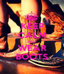 KEEP CALM AND WEAR BOOTS - Personalised Poster A1 size