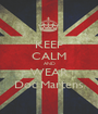 KEEP CALM AND WEAR Doc Martens - Personalised Poster A1 size