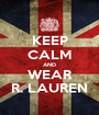 KEEP CALM AND WEAR R. LAUREN - Personalised Poster A1 size