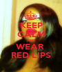 KEEP CALM AND WEAR  RED LIPS - Personalised Poster A1 size