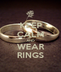 KEEP CALM AND WEAR RINGS - Personalised Poster A1 size