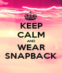 KEEP CALM AND WEAR SNAPBACK - Personalised Poster A1 size
