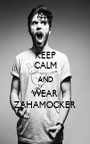KEEP CALM AND WEAR ZAHAMOCKER - Personalised Poster A1 size