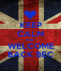 KEEP CALM AND  WELCOME BACK BEC - Personalised Poster A1 size