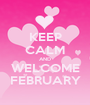 KEEP CALM AND WELCOME FEBRUARY - Personalised Poster A1 size