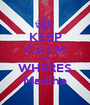 KEEP CALM AND WHERES Madiha - Personalised Poster A1 size