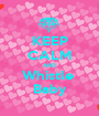 KEEP CALM AND Whistle  Baby - Personalised Poster A1 size