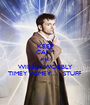 KEEP CALM AND WIBBLY WOBBLY TIMEY WIMEY......STUFF - Personalised Poster A1 size