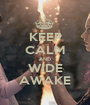 KEEP CALM AND WIDE AWAKE - Personalised Poster A1 size