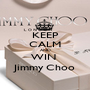 KEEP CALM AND WIN  Jimmy Choo - Personalised Poster A1 size