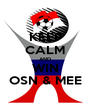 KEEP CALM AND WIN OSN & MEE - Personalised Poster A1 size