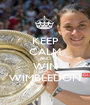 KEEP CALM AND WIN WIMBLEDON - Personalised Poster A1 size