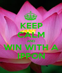 KEEP CALM AND WIN WITH A IPPON - Personalised Poster A1 size