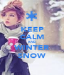 KEEP CALM AND WINTER SNOW - Personalised Poster A1 size