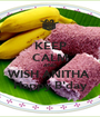 KEEP CALM AND WISH ANITHA  Happy B'day - Personalised Poster A1 size