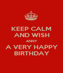 KEEP CALM AND WISH ANNY A VERY HAPPY BIRTHDAY - Personalised Poster A1 size