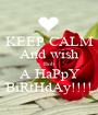 KEEP CALM And wish Bob A HaPpY BiRtHdAy!!!! - Personalised Poster A1 size