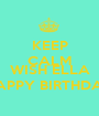 KEEP CALM AND WISH ELLA HAPPY BIRTHDAY - Personalised Poster A1 size