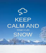 KEEP CALM AND WISH FOR SNOW  - Personalised Poster A1 size