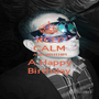 KEEP CALM AND WISH HIM A Happy Birthday - Personalised Poster A1 size