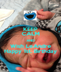 KEEP CALM AND Wish LeAndre Happy 1st. Birthday - Personalised Poster A1 size