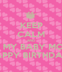KEEP CALM AND WISH MY BABY MOMMA HAPPY BIRTHDAY!! - Personalised Poster A1 size