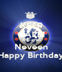 KEEP CALM AND Wish Neveen Happy Birthday - Personalised Poster A1 size