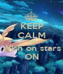 KEEP CALM AND Wish on stars ON - Personalised Poster A1 size