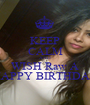 KEEP CALM AND WISH Raw A HAPPY BIRTHDAY - Personalised Poster A1 size
