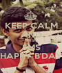 KEEP CALM AND WISH SMS HAPPY B'DAY - Personalised Poster A1 size