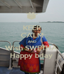 KEEP CALM AND Wish SWETHA  Happy bday  - Personalised Poster A1 size
