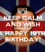 KEEP CALM AND WISH TOM DALEY A HAPPY 19TH  BIRTHDAY! - Personalised Poster A1 size