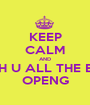 KEEP CALM AND WISH U ALL THE BEST OPENG - Personalised Poster A1 size