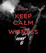 KEEP CALM AND WITNESS  - Personalised Poster A1 size