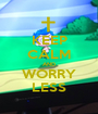KEEP CALM AND WORRY LESS - Personalised Poster A1 size