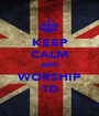 KEEP CALM AND WORSHIP 1D - Personalised Poster A1 size