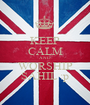 KEEP CALM AND WORSHIP SAHIL :p - Personalised Poster A1 size