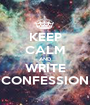 KEEP CALM AND WRITE CONFESSION - Personalised Poster A1 size