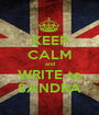 KEEP CALM and WRITE to SANDRA - Personalised Poster A1 size