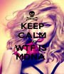 KEEP CALM AND WTF IS  MDNA  - Personalised Poster A1 size