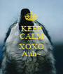 KEEP CALM AND XOXO Auh~ - Personalised Poster A1 size
