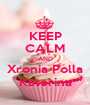 KEEP CALM AND Xronia Polla Katerina - Personalised Poster A1 size