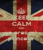 KEEP CALM AND ya eres mi  princesa  - Personalised Poster A1 size