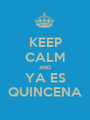 KEEP CALM AND YA ES QUINCENA - Personalised Poster A1 size