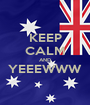 KEEP CALM AND YEEEWWW  - Personalised Poster A1 size