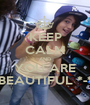 KEEP CALM AND YOU ARE BEAUTIFUL *-* - Personalised Poster A1 size