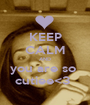 KEEP CALM AND you are so  cutiee<3  - Personalised Poster A1 size
